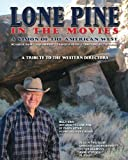 img - for Lone Pine in the Movies: A Vision of the American West book / textbook / text book