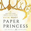 Paper Princess Audiobook by Erin Watt Narrated by Angela Goethals