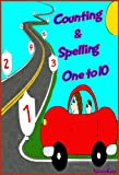 Counting and Spelling ONE to 10: Fun Game Book for Kindergarten and Preschool Early Learners.