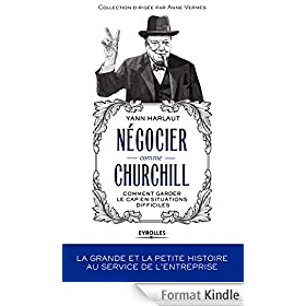 N�gocier comme Churchill: Comment garder le cap en situations difficiles