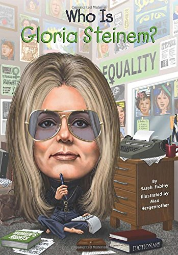 Who Is Gloria Steinem? (Who Was...? (Paperback))