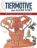 Tiermotive-aus-aller-Welt-60-Vorlagen-fr-Laub-und-Dekupiersge