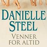 Venner for altid   Danielle Steel