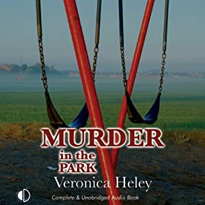Murder in the Park | [Veronica Heley]