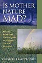 Is Mother Nature Mad? How to Work with Nature Spirits to Mitigate Natural Disasters (Pocket Guides to Practical Spirituality)