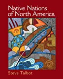 Native Nations of North America: An Indigenous Perspective (0131113895) by Talbot, Steve