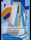img - for Modern Architecture and the Mediterranean: Vernacular Dialogues and Contested Identities book / textbook / text book