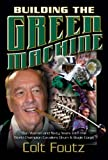 BUILDING THE GREEN MACHINE: Don Warren and Sixty Years with the World Champion Cavaliers Drum and Bugle Corps
