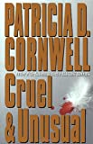 Cruel and Unusual (0684195305) by Patricia Cornwell
