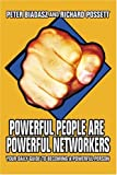 Powerful People Are Powerful Networkers: Your Daily Guide To Becoming A Powerful Person