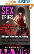 Sex, Drugs, and Dead Things