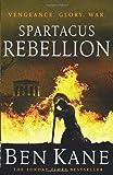 Ben Kane Spartacus: Rebellion (Spartacus 2) by Kane, Ben (2013)