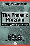 The Phoenix Program: America's Use of Terror in Vietnam (Forbidden Bookshelf)