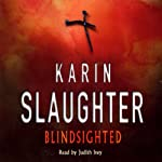 Blindsighted: Grant Country, Book 1 (       ABRIDGED) by Karin Slaughter Narrated by Judith Ivey