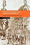 img - for Provincial Power and Absolute Monarchy: The Estates General of Burgundy, 1661-1790 (New Studies in European History) book / textbook / text book