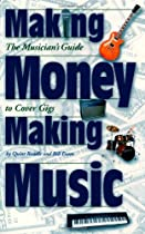Making Money Making Music: The Musician's Guide to Cover Gigs (Book)