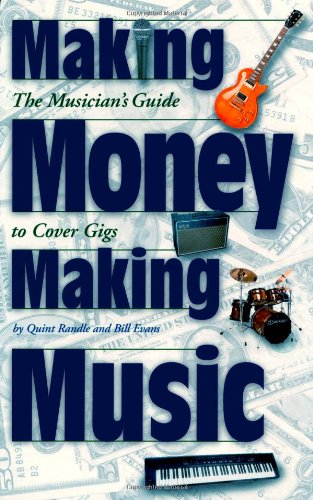 Making Money Making Music The Musician s Guide to Cover Gigs Book087930734X