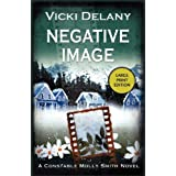 Negative Image: A Constable Molly Smith Mysteryby Vicki Delany