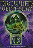 Drowned Wednesday (The Keys to the Kingdom) (0007175051) by Nix, Garth