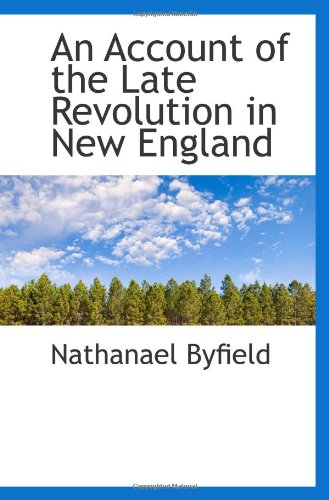 An Account of the Late Revolution in New England