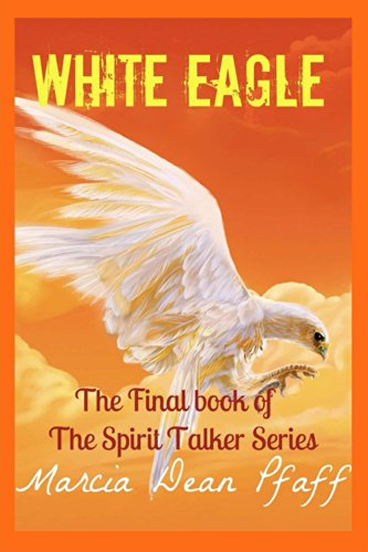Marcia Pfaff - White Eagle (The Spirit Talker Book 4) (English Edition)