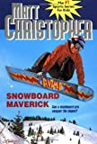 Snowboard Maverick (0316142034) by Matt Christopher