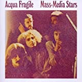 Mass Media Stars by ACQUA FRAGILE (2011-07-05)