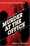 Murder at the Office: A Survivor's True Story