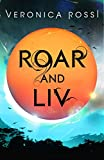 Roar and Liv: Number 4 in series (Under the Never Sky)