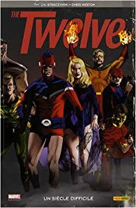 The twelve, Tome 1 : par J. Michael Straczynski