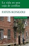 La vida en una caja de cerillas / Life in a Matchbox (Nuevos Tiempos / New Times) (Spanish Edition) (8498413605) by Kongoli, Fatos