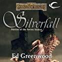 Silverfall: Stories of the Seven Sisters (       UNABRIDGED) by Ed Greenwood Narrated by Abby Craden