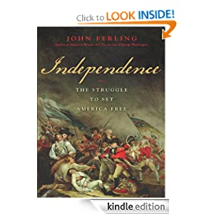 Kindle Daily Deal: Independence, by John Ferling. Publisher: Bloomsbury Press (June 15, 2011)