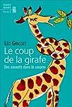 Le coup de la girafe : Des savants da...