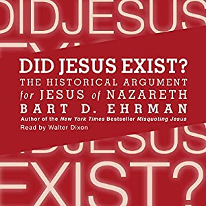Did Jesus Exist? Audiobook