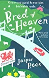 Rees. Jasper Bred of Heaven: One man's quest to reclaim his Welsh roots by Rees. Jasper ( 2012 ) Paperback