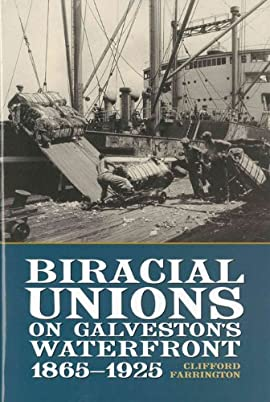 Biracial Unions on Galveston's Waterfront, 1865-1925 - Hardcover
