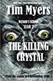 Wizard's School: Year 2 The Killing Crystal (Volume 2) (1475193610) by Myers, Tim