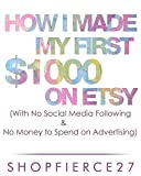How I Made my First $1000 on Etsy (With No Social Media Following & No money to spend on Advertising)