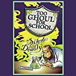 Too Ghoul for School: Silent but Deadly | B. Strange