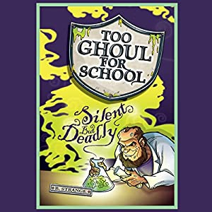 Too Ghoul for School: Silent but Deadly | [B. Strange]