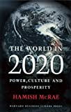 The World in 2020: Power, Culture and Prosperity (0875847382) by Hamish McRae