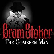 The Gombeen Man | [Bram Stoker]