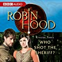 Robin Hood: Who Shot the Sheriff? (Episode 3) Radio/TV Program by BBC Audiobooks Narrated by Richard Armitage