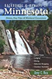 img - for Backroads & Byways of Minnesota: Drives, Day Trips & Weekend Excursions (Backroads & Byways) by Amy C. Rea (2011-06-06) book / textbook / text book