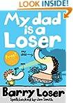 My Dad is a Loser (Barry Loser)