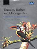 Toucans, Barbets and Honeyguides (Bird Families of the World)