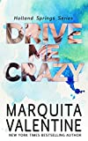 img - for Drive Me Crazy: Holland Springs Series, Book 1(Contemporary Romance) book / textbook / text book