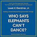 Who Says Elephants Can't Dance?: Inside IBM's Historic Turnaround Audiobook by Louis V. Gerstner Narrated by Edward Herrmann