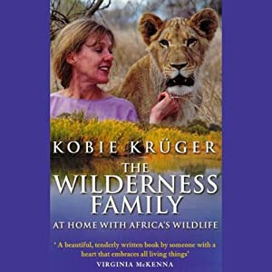 The Wilderness Family | [Kobie Kruger]